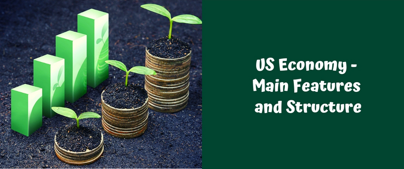US Economy - Main Features and Structure