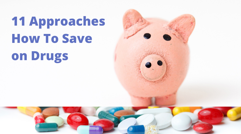 11 Approaches How To Save on Drugs