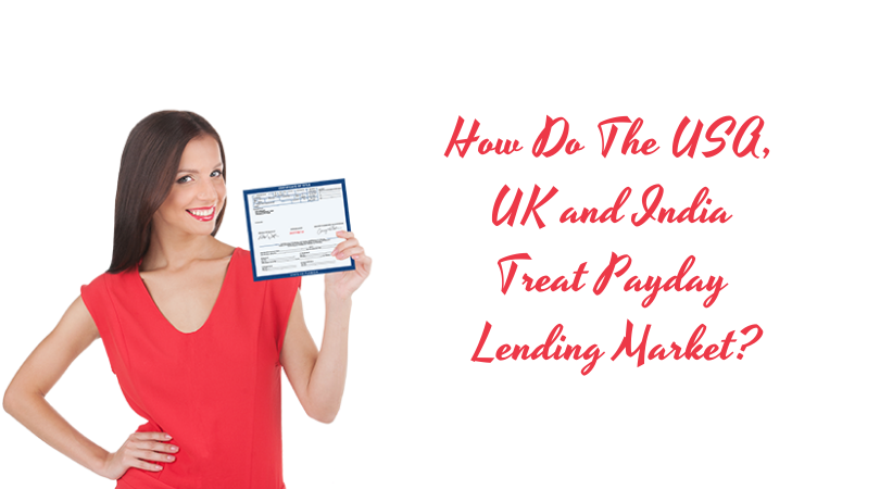 How Do The USA, UK and India Treat Payday Lending Market